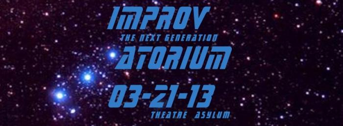 Improvatorium - The Next Generation, March 21st, 2013, graphic design: Marsian De Lellis